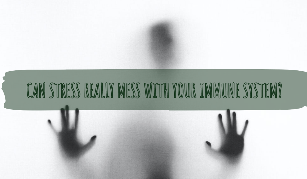 Can Stress Really Mess with your Immune System?